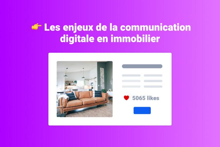 enjeux communication digitale immobilier